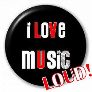 ilove my music . loud !